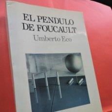 Libros de segunda mano: EL PÉNDULO DE FOUCAULT. ECO, UMBERTO. EDITORIAL LUMEN. 1989.. Lote 275477868