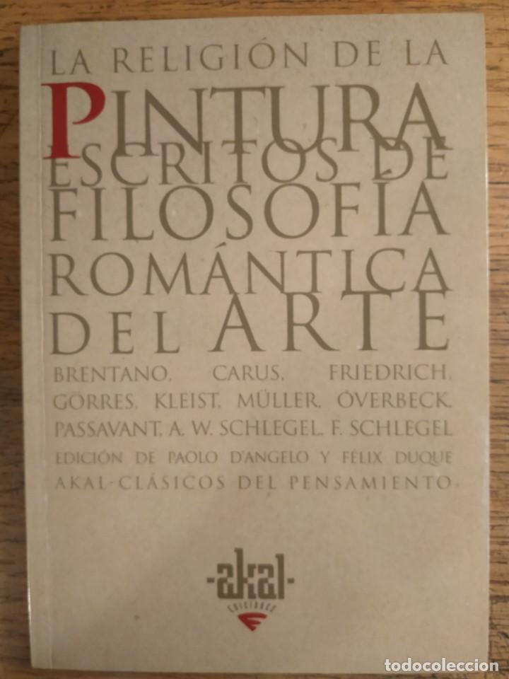VV. AA. — LA RELIGIÓN DE LA PINTURA. ESCRITOS DE FILOSOFÍA ROMÁNTICA DEL ARTE (Libros de Segunda Mano - Pensamiento - Filosofía)