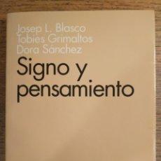 Libros de segunda mano: J. L. BLASCO, T. GRIMALTOS, D. SÁNCHEZ — SIGNO Y PENSAMIENTO. Lote 215667033