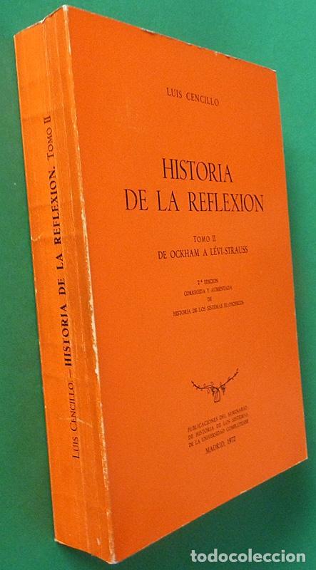 Libros de segunda mano: HISTORIA DE LA REFLEXIÓN, TOMO II: DE OCKHAM A LÉVI-STRAUSS - LUIS CENCILLO - 1972 - VER INDICE - Foto 2 - 216359521