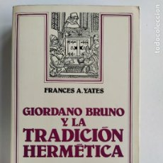 Libri di seconda mano: GIORDANO BRUNO Y LA TRADICIÓN HERMÉTICA - FRANCES A.YATES - ARIEL FILOSOFÍA. Lote 216603383