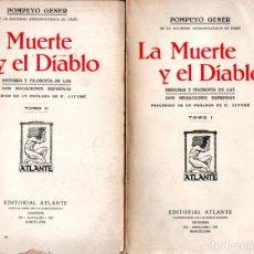 Libros de segunda mano: POMPEYO GENER : LA MUERTE Y EL DIABLO - DOS TOMOS /ATLANTE, S. F. ) INTONSOS. Lote 216870477