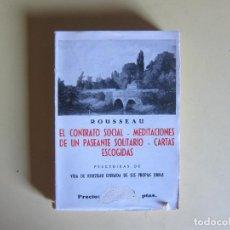 Libros de segunda mano: EL CONTRATO SOCIAL - MEDITACIONES DE UN PASEANTE SOLITARIO - CARTAS ESCOGIDAS - ROUSSEAU (BERGUA))). Lote 217022305