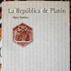 Libros de segunda mano: ALAIN BADIOU . LA REPÚBLICA DE PLATÓN. Lote 217456960