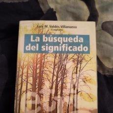 Libros de segunda mano: LA BÚSQUEDA DEL SIGNIFICADO - LUIS M. VALDÉS VILLANUEVA (FILOSOFÍA DEL LENGUAJE). Lote 217567253