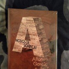 Libros de segunda mano: MODOS DE SIGNIFICAR - ALFONSO GARCÍA SUÁREZ (FILOSOFÍA DEL LENGUAJE). Lote 217567850
