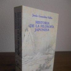 Libros de segunda mano: JESÚS GONZÁLEZ VALLES: HISTORIA DE LA FILOSOFÍA JAPONESA. TECNOS. Lote 217574362