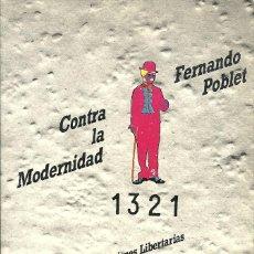 Libros de segunda mano: FERNANDO POBLET - CONTRA LA MODERNIDAD. Lote 217878612