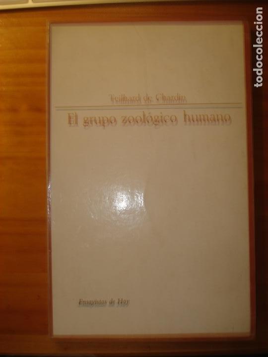 TEILHARD DE CHARDIN EL GRUPO ZOOLÓGICO HUMANO TAURUS (Libros de Segunda Mano - Pensamiento - Filosofía)