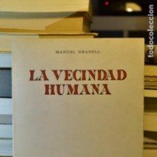 Libros de segunda mano: LA VECINDAD HUMANA- MANUEL GRANELL- ED. REVISTA DE OCCIDENTE (1969). Lote 218159718