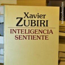 Libros de segunda mano: INTELIGENCIA SINTIENTE- XAVIER ZUBIRI- ALIANZA EDITORIAL. Lote 218161252