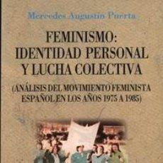 Libros de segunda mano: FEMINISMO: IDENTIDAD PERSONAL Y LUCHA COLECTIVA (ANÁLISIS DEL MOVIMIENTO FEMINIS. - AGUSTÍN PARRA, M. Lote 218168981