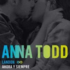Libros de segunda mano: LANDON. AHORA Y SIEMPRE. - TODD, ANNA.. Lote 218169293