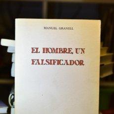 Libros de segunda mano: EL HOMBRE, UN FALSIFICADOR- MANUEL GRANELL- ED. REVISTA DE OCCIDENTE. Lote 218249878