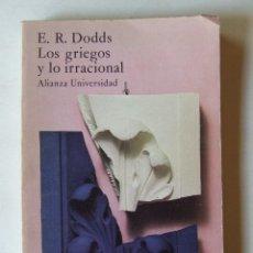 Livros em segunda mão: LOS GRIEGOS Y LO IRRACIONAL E. R. DODDS ALIANZA UNIVERSIDAD 1980 3ª EDICION. Lote 218487567
