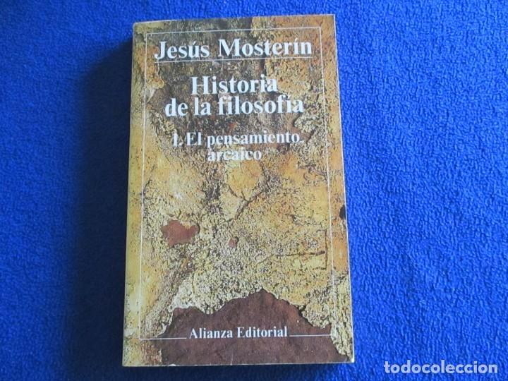 EL PENSAMIENTO ARCAICO JESÚS MOSTERIN ALIANZA EDITORIAL 1983 COL. HISTORIA DE LA FILOSOFIA 1. (Libros de Segunda Mano - Pensamiento - Filosofía)