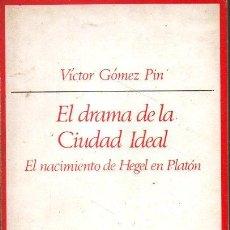Libros de segunda mano: EL DRAMA DE LA CIUDAD IDEAL. EL NACIMIENTO DE HEGEL EN PLATON. - GOMEZ PIN, VICTOR.. Lote 218535350