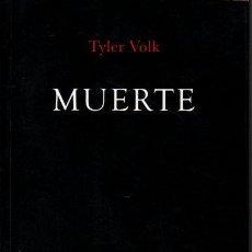 Libros de segunda mano: MUERTE. SEXO. - VOLK, TYLER.SAGAN, DORION.. Lote 218535361