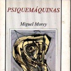 Libros de segunda mano: PSIQUEMAQUINAS. - MOREY, MIGUEL.. Lote 218535376