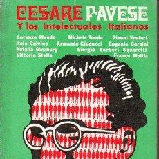Libros de segunda mano: CESARE PAVESE Y LOS INTELECTUALES ITALIANOS. - AA. VV.. Lote 218535406