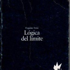 Libros de segunda mano: LOGICA DEL LIMITE. - TRIAS, EUGENIO.. Lote 218535425