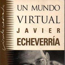 Libros de segunda mano: UN MUNDO VIRTUAL. - ECHEVERRIA, JAVIER.. Lote 218535601