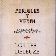Libros de segunda mano: PERICLES Y VERDI. LA FILOSOFIA DE FRANÇOIS CHATELET. - DELEUZE, GILLES.. Lote 218535781