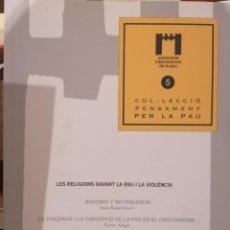 Libros de segunda mano: COL·LECCIÓ PENSAMENT PER PAU, 5 - UNIV INTERNACIONAL DE LA PAU - SANT CUGAT - 2008. Lote 218537840
