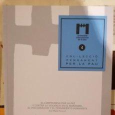 Libros de segunda mano: COL·LECCIÓ PENSAMENT PER LA PAU, 4 - UNIV. INTERNACIONAL PER LA PAU - 2007. Lote 218538710