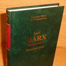 Libros de segunda mano: GRANDES OBRAS DEL PENSAMIENTO. KARL MARX. MANUSCRITOS. FILOSOFIA. POLITICA. COMO NUEVO.. Lote 218748295