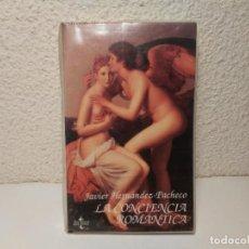 Libros de segunda mano: LA CONCIENCIA ROMÁNTICA JAVIER HERNÁNDEZ-PACHECO CON UNA ANTOLOGÍA DE TEXTOS EDITORIAL TECNOS 1995. Lote 219298276