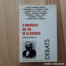Libros de segunda mano: A PROPOSITO DEL FIN DE LA HISTORIA - VVAA. Lote 219339500