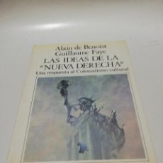Libros de segunda mano: LAS IDEAS DE LA NUEVA DERECHA - DE BENOIST,ALAIN / GUILLAUME FAYE. Lote 219341235