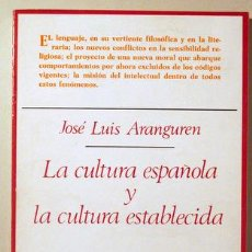 Libri di seconda mano: ARANGUREN, JOSÉ L. - LA CULTURA ESPAÑOLA Y LA CULTURA ESTABLECIDA - MADRID 1975 - 1ª EDIC.. Lote 219400573