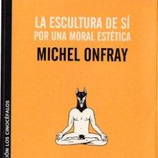 Livros em segunda mão: LA ESCULTURA DE SÍ : POR UNA MORAL ESTÉTICA / MICHEL ONFRAY. Lote 219747820