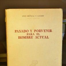 Libros de segunda mano: PASADO Y PORVENIR DEL HOMBRE ACTUAL- JOSE ORTEGA Y GASSET (OBRAS INÉDITAS)- REVISTA DE OCCIDENTE. Lote 220123595
