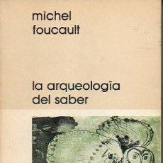 Libros de segunda mano: LA ARQUEOLOGIA DEL SABER. - FOUCAULT, MICHEL.. Lote 221012495