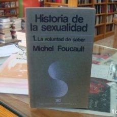 Libros de segunda mano: HISTORIA DE LA SEXUALIDAD. 1. LA VOLUNTAD DE SABER. - FOUCAULT, MICHEL.. Lote 221233340