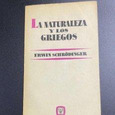 Libros de segunda mano: LA NATURALEZA Y LOS GRIEGOS. ERWIN SCHRÖDINGER. EDITORIAL AGUILAR. MADRID, 1961. PAGS: 110. Lote 221304017