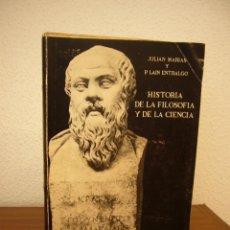 Libros de segunda mano: JULIÁN MARÍAS & PEDRO LÁIN ENTRALGO: HISTORIA DE LA FILOSOFÍA Y DE LA CIENCIA (GUADARRAMA, 1964). Lote 221488587