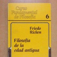 Libros de segunda mano: FILOSOFÍA DE LA EDAD ANTIGUA / FRIEDO RICKEN / 1990. HERDER. Lote 221642900
