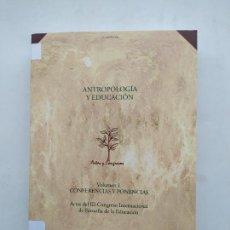 Libros de segunda mano: ANTROPOLOGIA Y EDUCACION 1. CONFERENCIAS Y PONENCIAS. ACTAS III CONGRESO FILOSOFIA EDUCACION TDK538. Lote 221645102