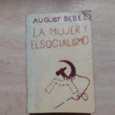 Libros de segunda mano: LA MUJER Y EL SOCIALISMO. AUGUST BEBEL. Lote 221646861