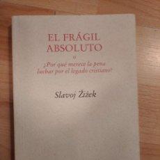 Libros de segunda mano: 'EL FRÁGIL ABSOLUTO'. SLAVOJ ZIZEK. Lote 221647077