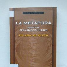 Libros de segunda mano: LA METAFORA. ENSAYOS TRANSDISCIPLINARES. EDUARDO DE BUSTOS. FILOSOFIA UNED. TDK538. Lote 221649430