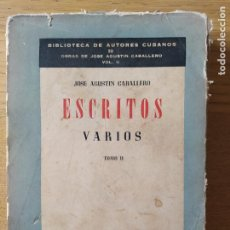 Libros de segunda mano: RARO. FILOSOFO CUBA, JOSE AGUSTIN CABALLERO, ESCRITOS VARIOS, TOMO 2. 1956, LA HABANA.. Lote 221871248