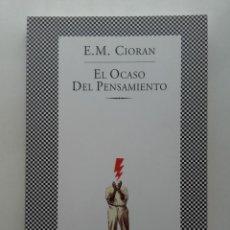 Libros de segunda mano: E. M. CIORAN - EL OCASO DEL PENSAMIENTO - ED. TUSQUETS. FÁBULA - 2006 - FILOSOFIA. Lote 222024727