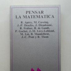Libros de segunda mano: PENSAR LA MATEMATICA - EDITORIAL TUSQUETS, 1ª EDICIÓN 1984 - FILOSOFIA, MATEMATICAS. Lote 222031497