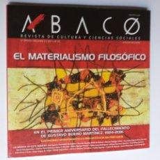 Libros de segunda mano: ÁBACO REVISTA DE CULTURA Y CIENCIAS SOCIALES . EL MATERIALISMO FILOSÓFICO. Lote 222042530