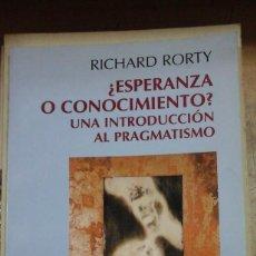 Libros de segunda mano: RICHARD RORTY: ¿ESPERANZA O CONOCIMIENTO?. LA INTRODUCCIÓN AL PRAGMATISMO (BUENOS AIRES, 1997). Lote 222063211
